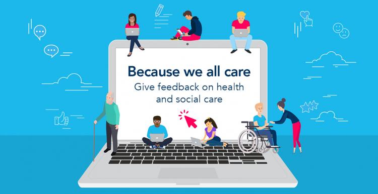 because we all care - give feedback on health and social care